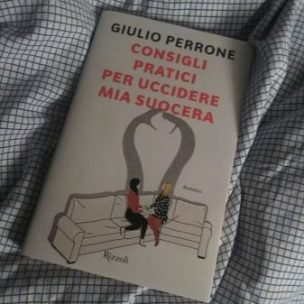 """""""Consigli pratici per uccidere mia suocera"""", Giulio Perrone- Rizzoli (Fonte LettureSconclusionate)"""