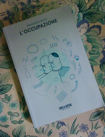 L'occupazione, Alessandro Sesto, Gorilla Sapiens Edizioni, LettureSconclusionate