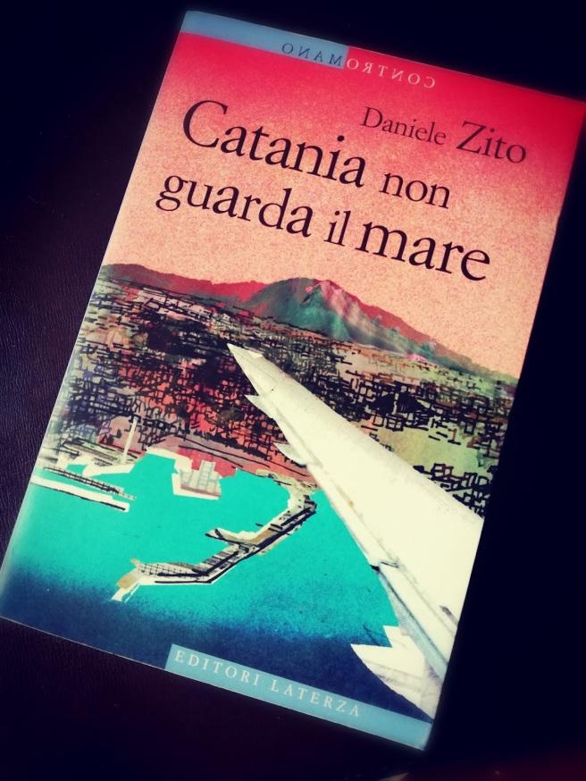 Daniele Zito, Catania non guarda il mare, Laterza, LettureSconclusionate